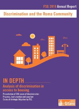 "Discrimination in access to housing is the main focus of the report ""Discrimination and the Roma Community 2019"", published by the Fundación Secretariado Gitano and now available in english version."