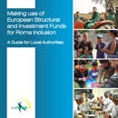 Making use of European Structural and Investment Funds for Roma Inclusion